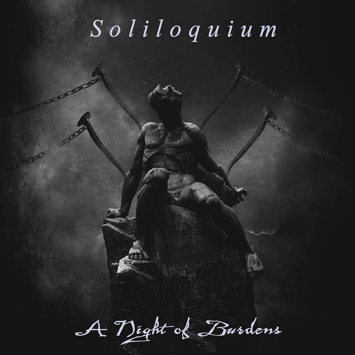 Soliloquium - A Night of Burdens is a doom metal EP from Sweden