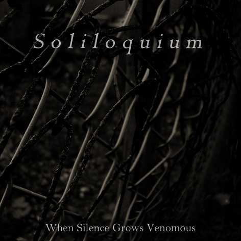 Soliloquium - When Silence Grows Venomous