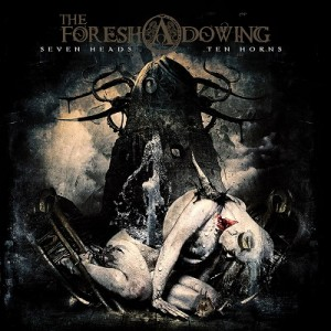 The Foreshadowing - Seven Heads Ten Horns review