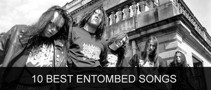 10 best Entombed songs