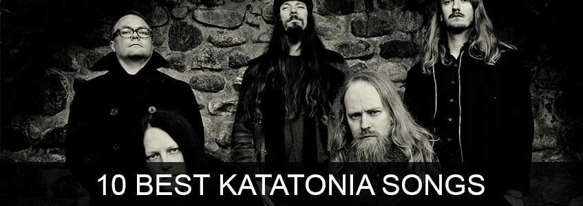 10 best Katatonia songs