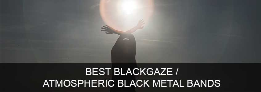 Best blackgaze and atmospheric black metal bands