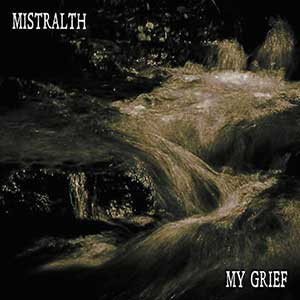 Mistralth - My Grief