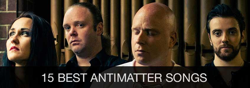 15 best Antimatter songs