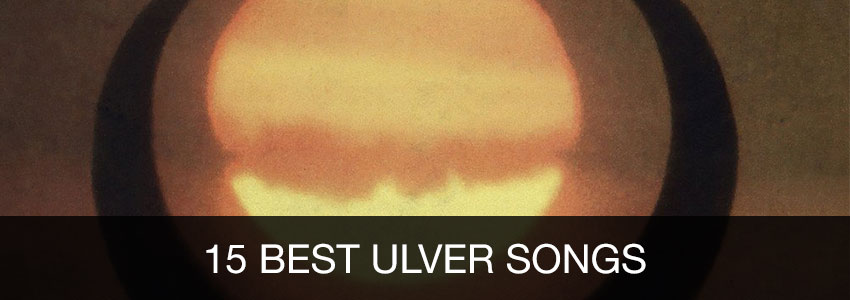 15 best Ulver songs