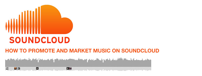 How to promote and market music on SoundCloud