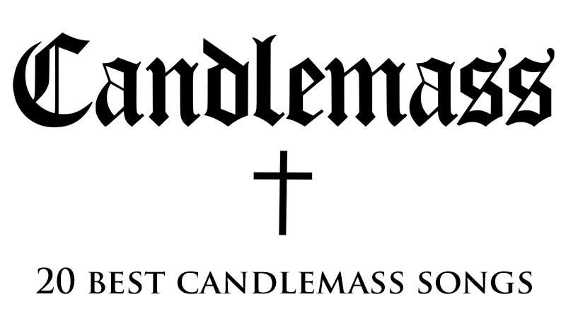 20 best Candlemass songs