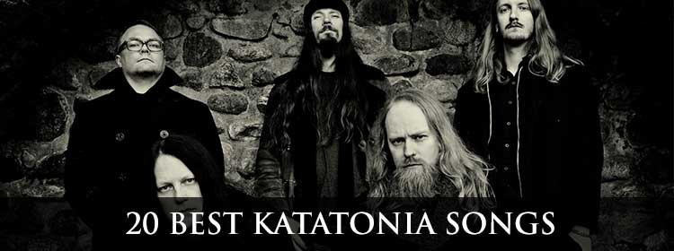 20 best Katatonia songs