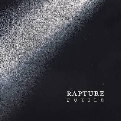Rapture - Futile