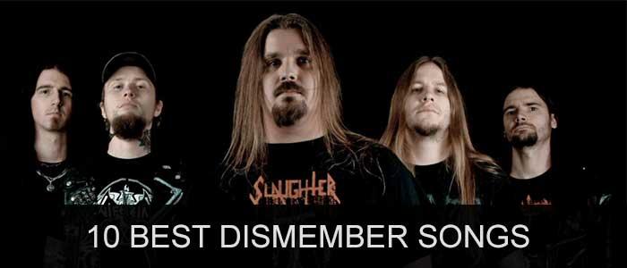 10 best Dismember songs