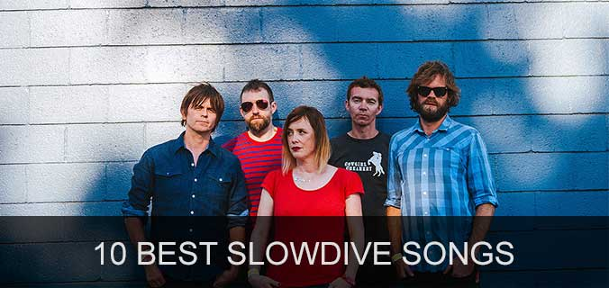10 best Slowdive songs