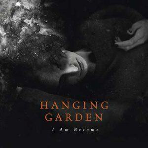 Hanging Garden - I Am Become review