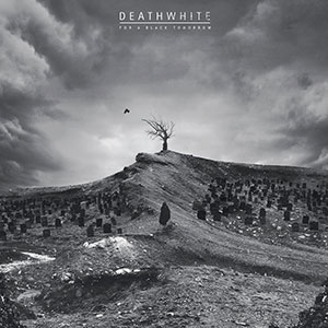Deathwhite - For a Black Tomorrow review