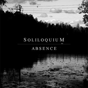 Soliloquium - Absence (Compilation, 2016, death doom metal)