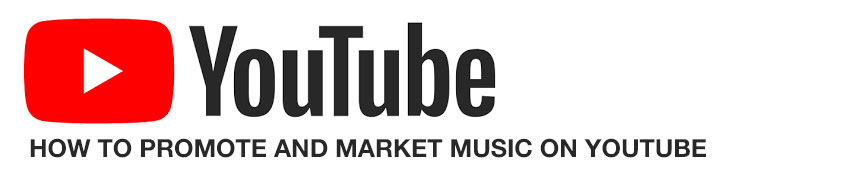 How to promote and market music on YouTube