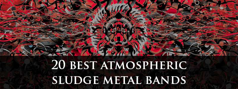 20 best atmospheric sludge metal bands