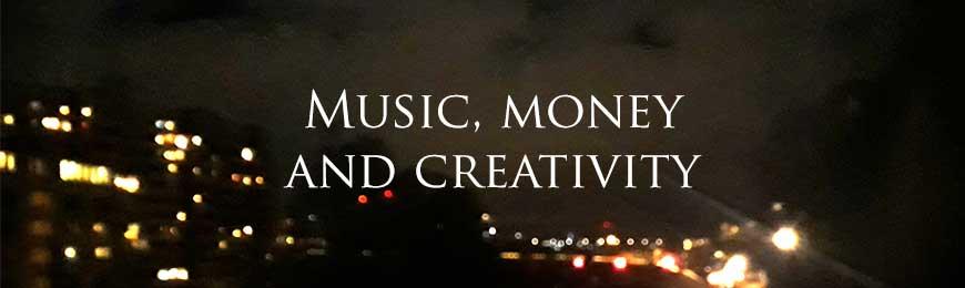 Music, money and creativity