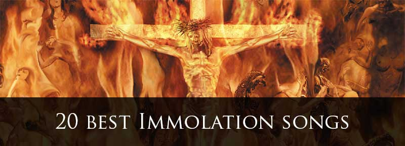 20 best Immolation songs