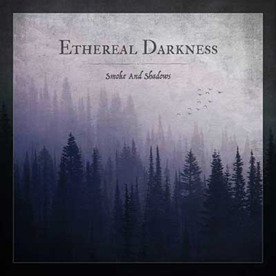 Ethereal Darkness - Smoke and Shadows review