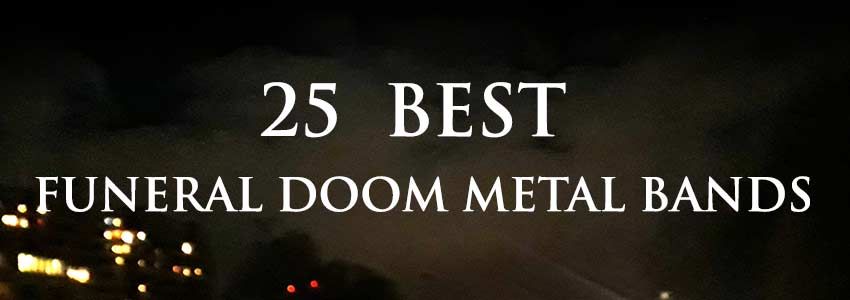 25 best funeral doom metal bands