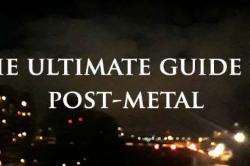 The ultimate guide to post-metal
