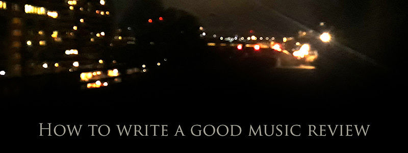 How to write a good music review