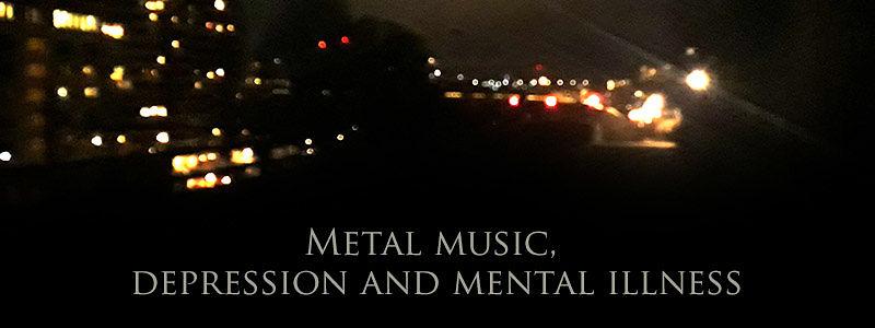 Metal music, depression and mental illness