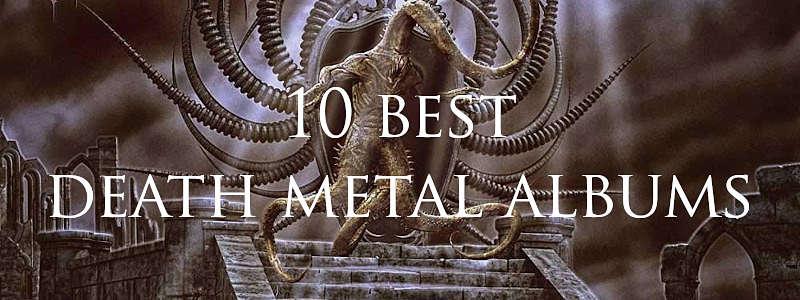 10 best death metal albums