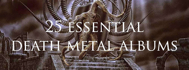 25 essential death metal albums
