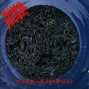 Altars of Madness by Morbid Angel - one of my essential death metal albums