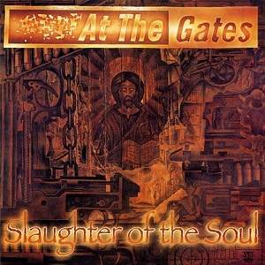 At the Gates - Slaughter of the Soul - essential melodic death metal