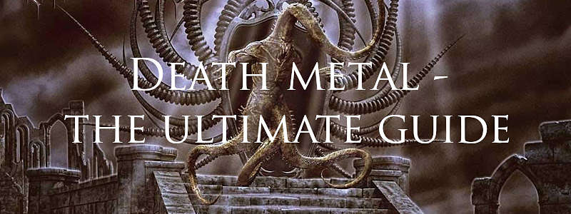 Death metal - the ultimate genre guide