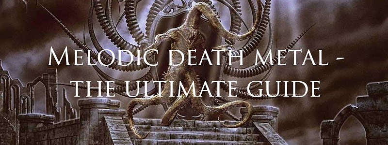 melodic death metal - the ultimate genre guide