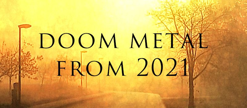doom metal from 2021 - the ultimate list of new albums